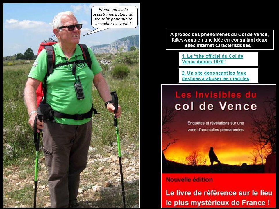 A propos des phénomènes du Col de Vence, faites-vous en une idée en consultant deux sites Internet caractéristiques : 1.