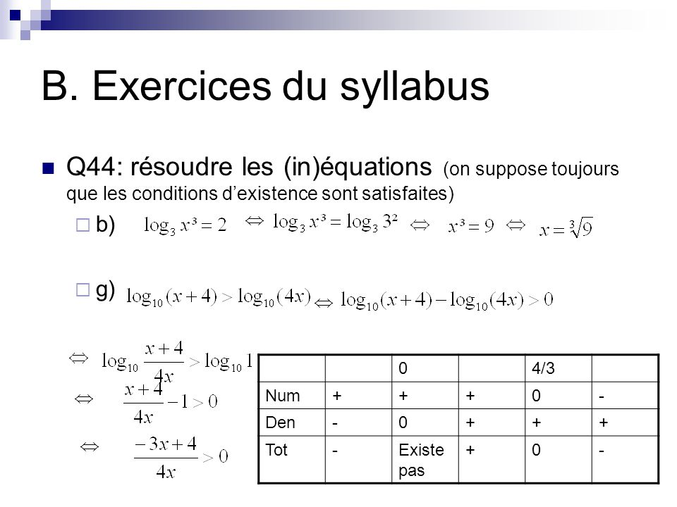 B. Exercices du syllabus Q44: résoudre les (in)équations (on suppose toujours que les conditions d'existence sont satisfaites)  b)  g) 04/3 Num+++0-