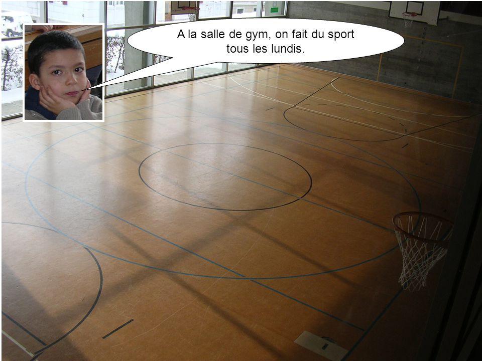 A la salle de gym, on fait du sport tous les lundis.