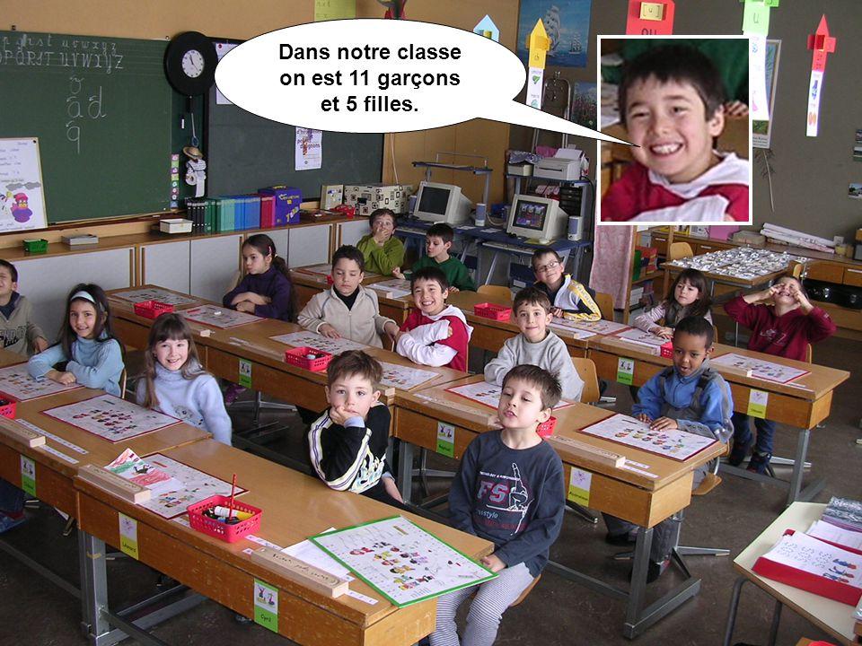 Dans notre classe on est 11 garçons et 5 filles.