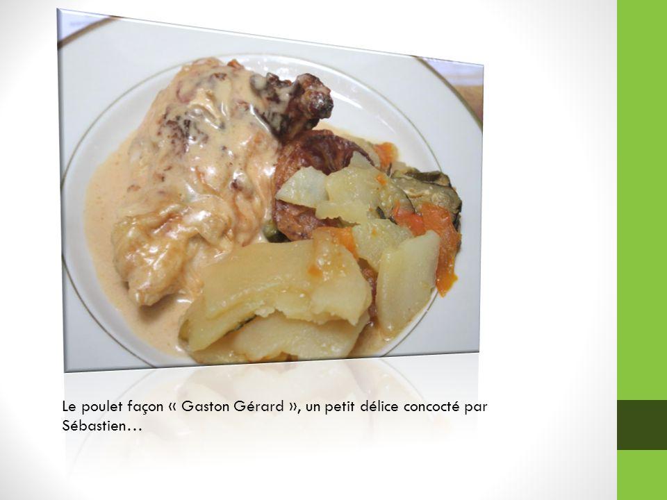 Le poulet façon « Gaston Gérard », un petit délice concocté par Sébastien…