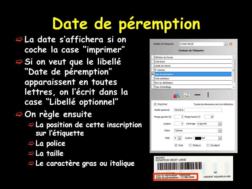 """Date de péremption  La date s'affichera si on coche la case """"imprimer″  Si on veut que le libellé """"Date de péremption″ apparaissent en toutes lettre"""