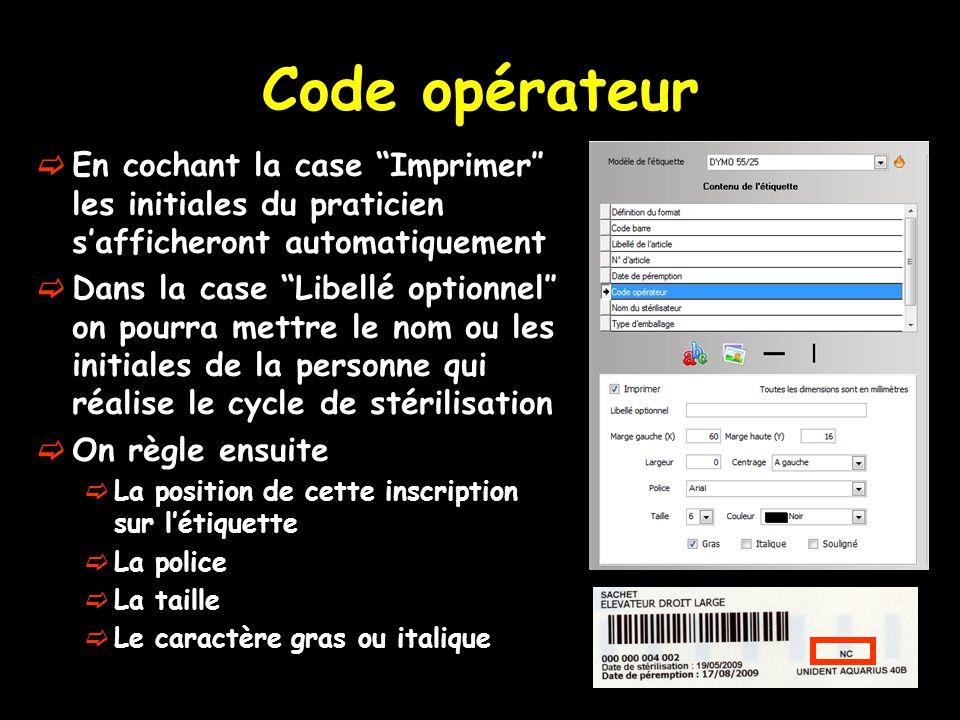 """Code opérateur  En cochant la case """"Imprimer″ les initiales du praticien s'afficheront automatiquement  Dans la case """"Libellé optionnel″ on pourra m"""