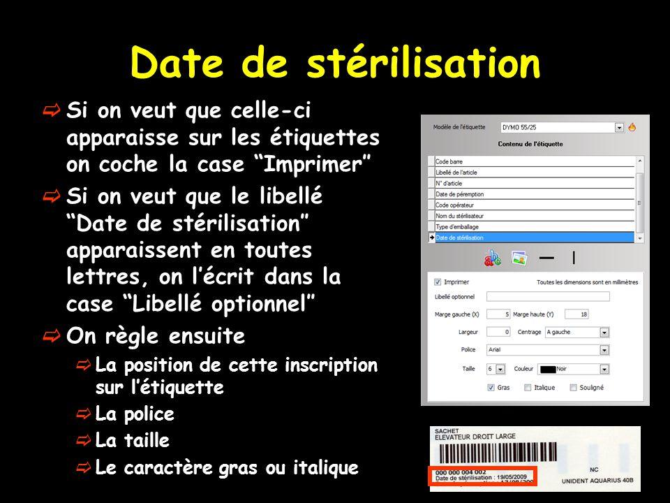 """Date de stérilisation  Si on veut que celle-ci apparaisse sur les étiquettes on coche la case """"Imprimer″  Si on veut que le libellé """"Date de stérili"""