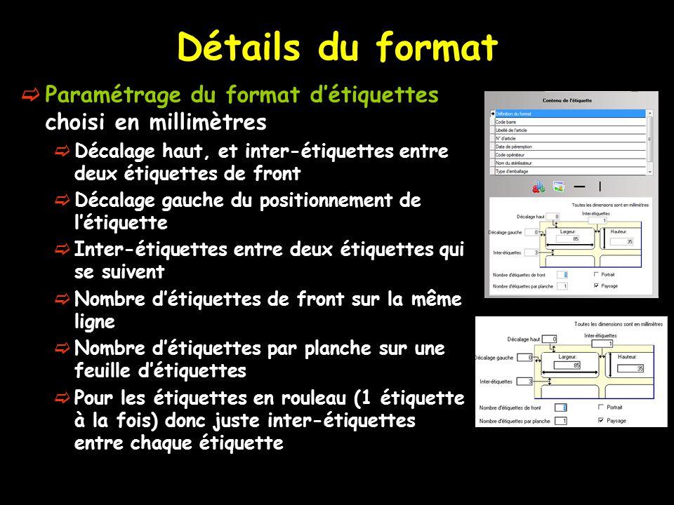 Détails du format  Paramétrage du format d'étiquettes choisi en millimètres  Décalage haut, et inter-étiquettes entre deux étiquettes de front  Déc