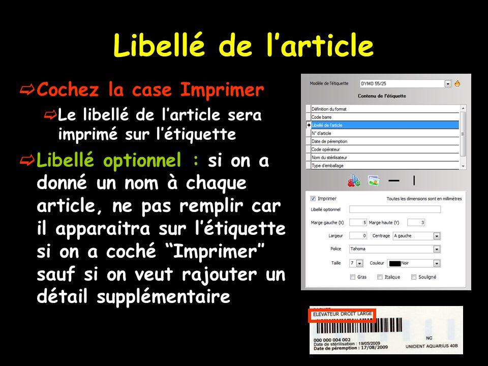 Libellé de l'article  Cochez la case Imprimer  Le libellé de l'article sera imprimé sur l'étiquette  Libellé optionnel : si on a donné un nom à cha