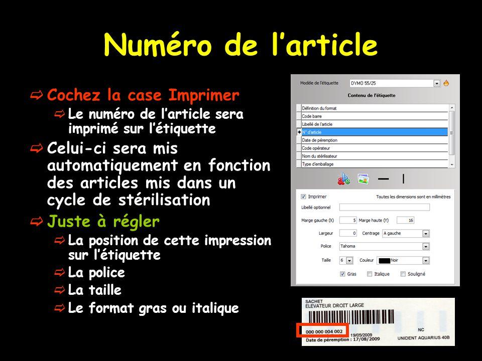 Numéro de l'article  Cochez la case Imprimer  Le numéro de l'article sera imprimé sur l'étiquette  Celui-ci sera mis automatiquement en fonction de