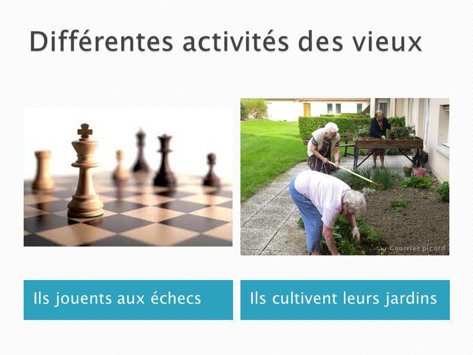 Ils jouents aux échecsIls cultivent leurs jardins