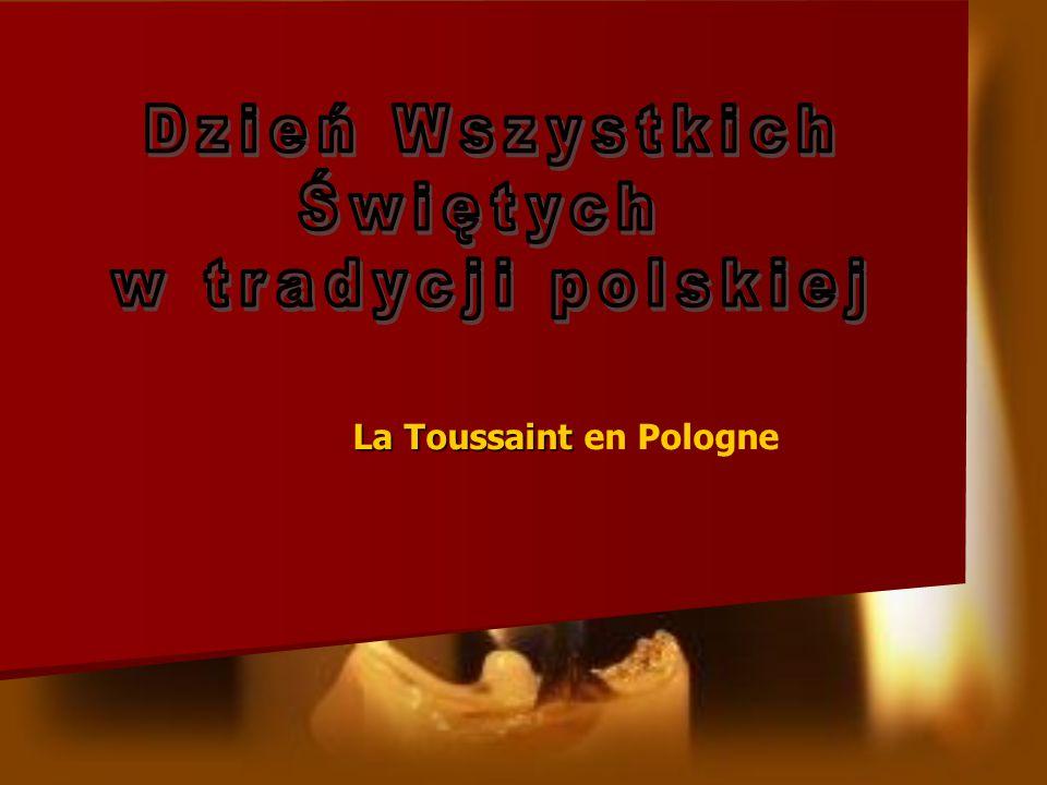 La Toussaint La Toussaint en Pologne