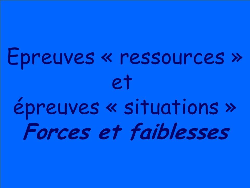 Roegiers 200412 Epreuves « ressources » et épreuves « situations » Forces et faiblesses