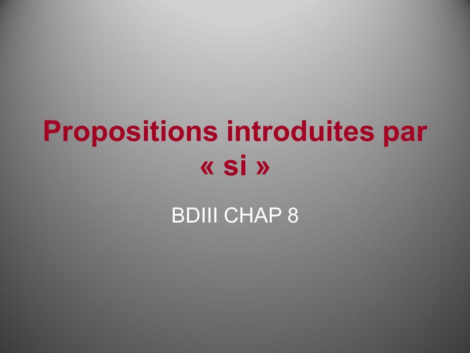 Propositions introduites par « si » BDIII CHAP 8