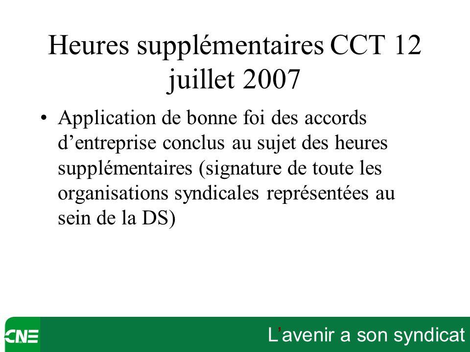 L'avenir a son syndicat Heures supplémentaires CCT 12 juillet 2007 Application de bonne foi des accords d'entreprise conclus au sujet des heures suppl