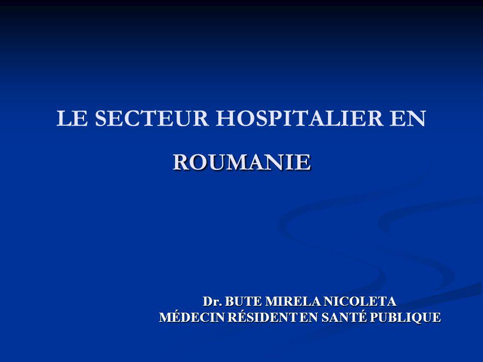 ROUMANIE LE SECTEUR HOSPITALIER EN ROUMANIE Dr.