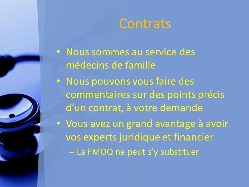 Contrats Nous sommes au service des médecins de famille Nous pouvons vous faire des commentaires sur des points précis d'un contrat, à votre demande Vous avez un grand avantage à avoir vos experts juridique et financier – La FMOQ ne peut s'y substituer