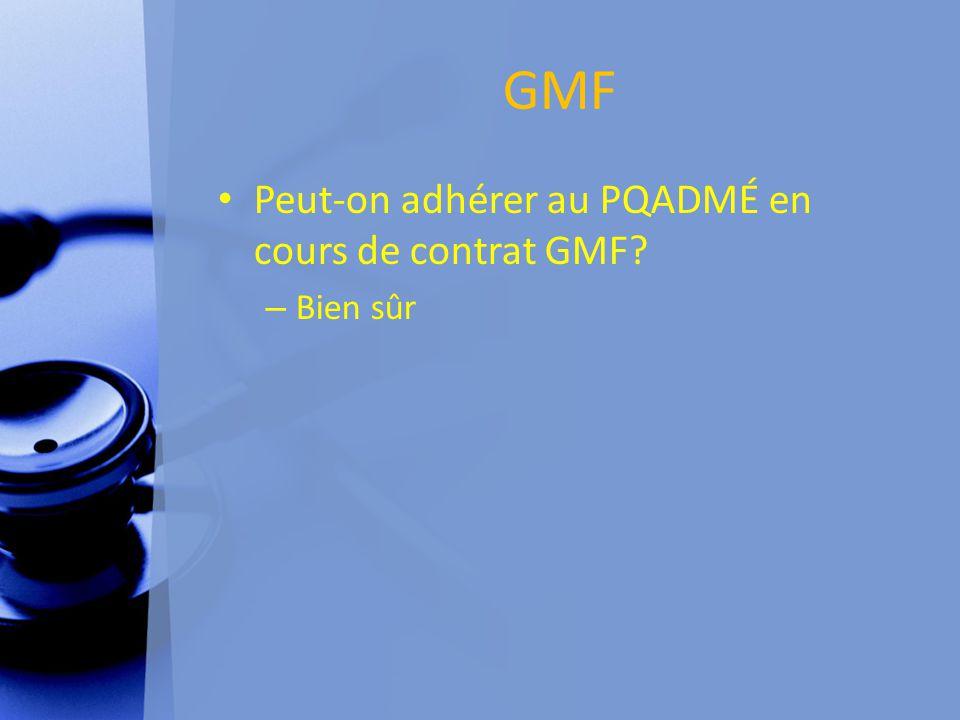 GMF Peut-on adhérer au PQADMÉ en cours de contrat GMF? – Bien sûr