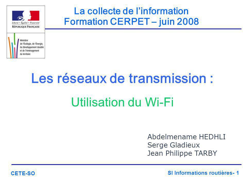 SI Informations routières- 2 CETE-SO Sommaire Présentation générale Expérimentation Laboratoire Expérimentation Vinexpo Expérimentation A62 Sécurisation du réseau Wi-Fi Le matériel utilisé Conclusions