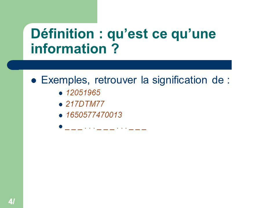 4/ Définition : qu'est ce qu'une information ? Exemples, retrouver la signification de : 12051965 217DTM77 1650577470013 _ _ _... _ _ _... _ _ _