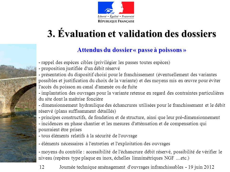 Journée technique aménagement d ouvrages infranchissables - 19 juin 2012 12 3.