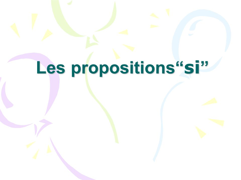 Les propositions si