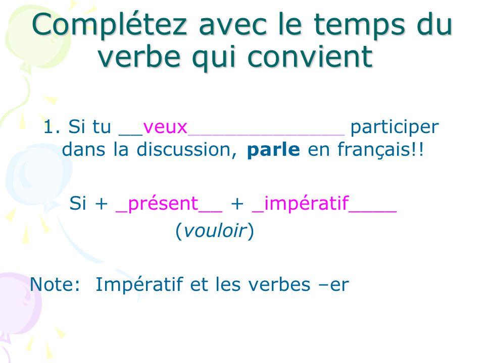Complétez avec le temps du verbe qui convient 1.