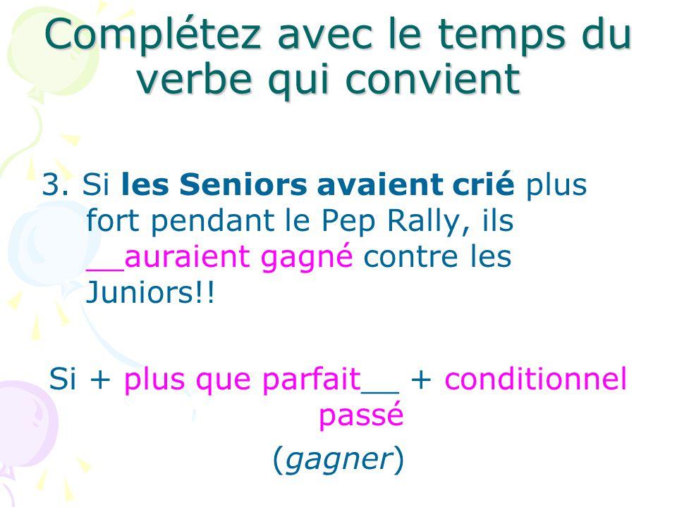 Complétez avec le temps du verbe qui convient 3.