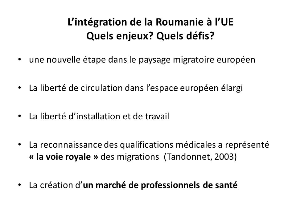 La migration des médecins roumains vers la France une croissance spectaculaire Source: CNOM (Etudes et enquêtes, 2007, 2009, 2012) 156 médecins 1160 médecins 2887 médecins 2007 2009 2012
