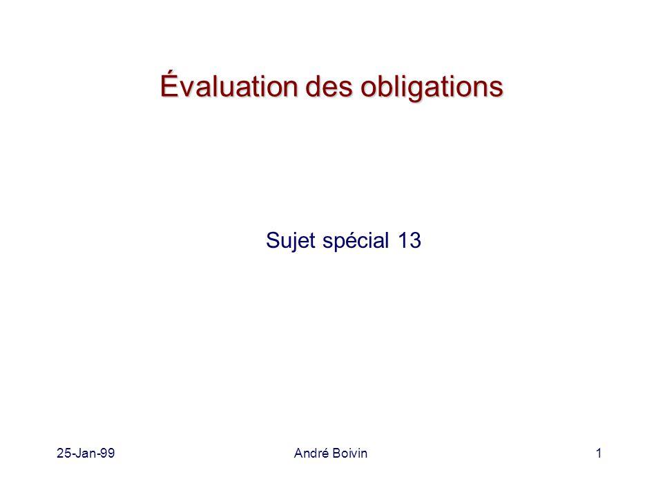 25-Jan-99André Boivin1 Évaluation des obligations Sujet spécial 13