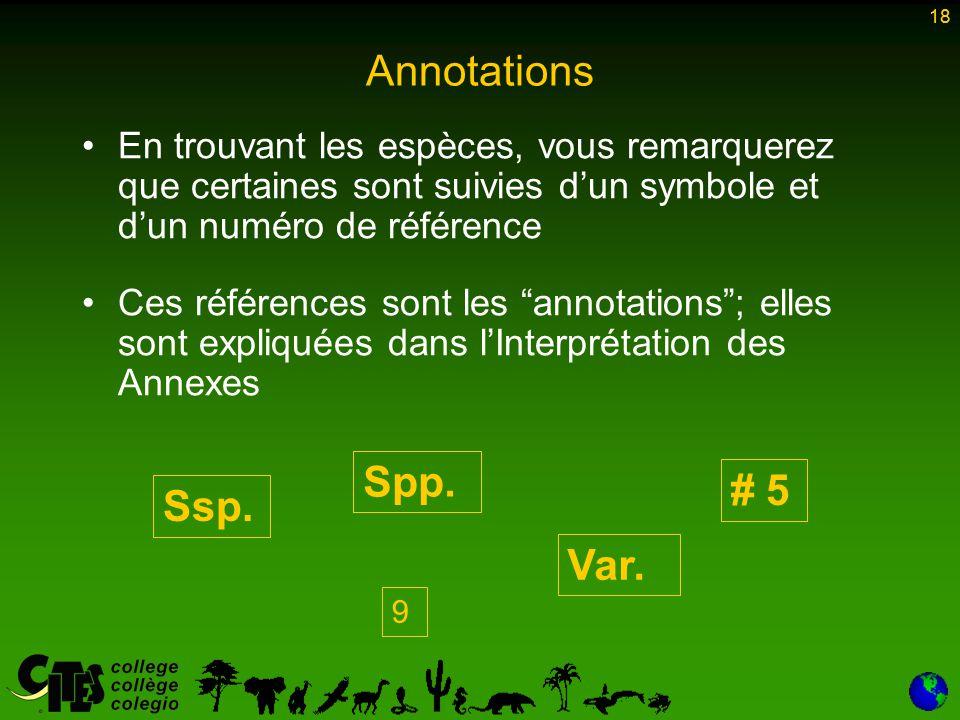 18 Annotations En trouvant les espèces, vous remarquerez que certaines sont suivies d'un symbole et d'un numéro de référence Ces références sont les annotations ; elles sont expliquées dans l'Interprétation des Annexes Var.