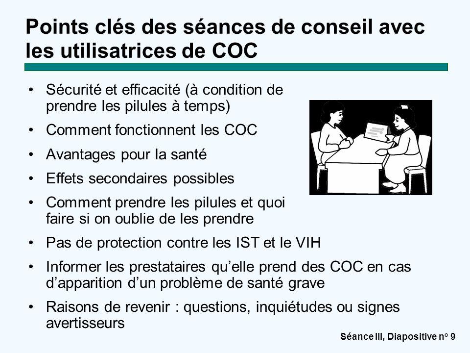 Séance III, Diapositive n o 10 Rectification des rumeurs et des idées fausses Les COC : Ne s'accumulent pas dans le corps de la femme.