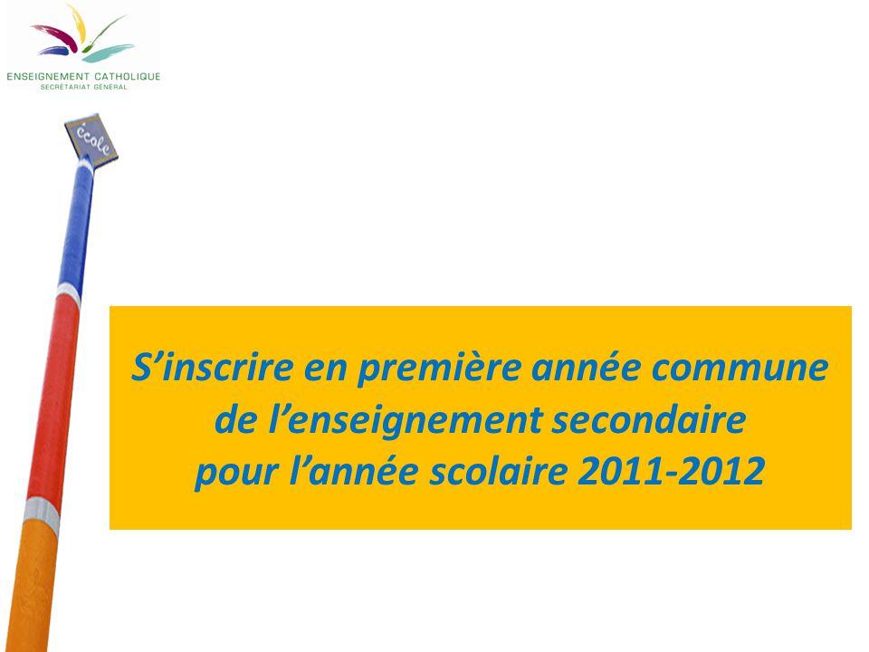 1 S'inscrire en première année commune de l'enseignement secondaire pour l'année scolaire 2011-2012