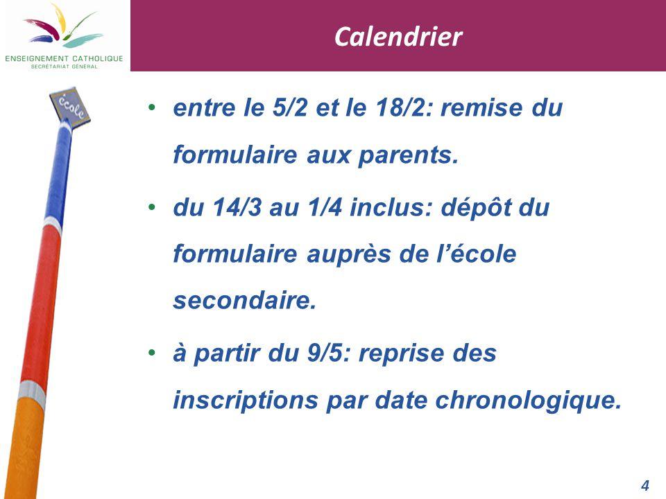 4 Calendrier entre le 5/2 et le 18/2: remise du formulaire aux parents.