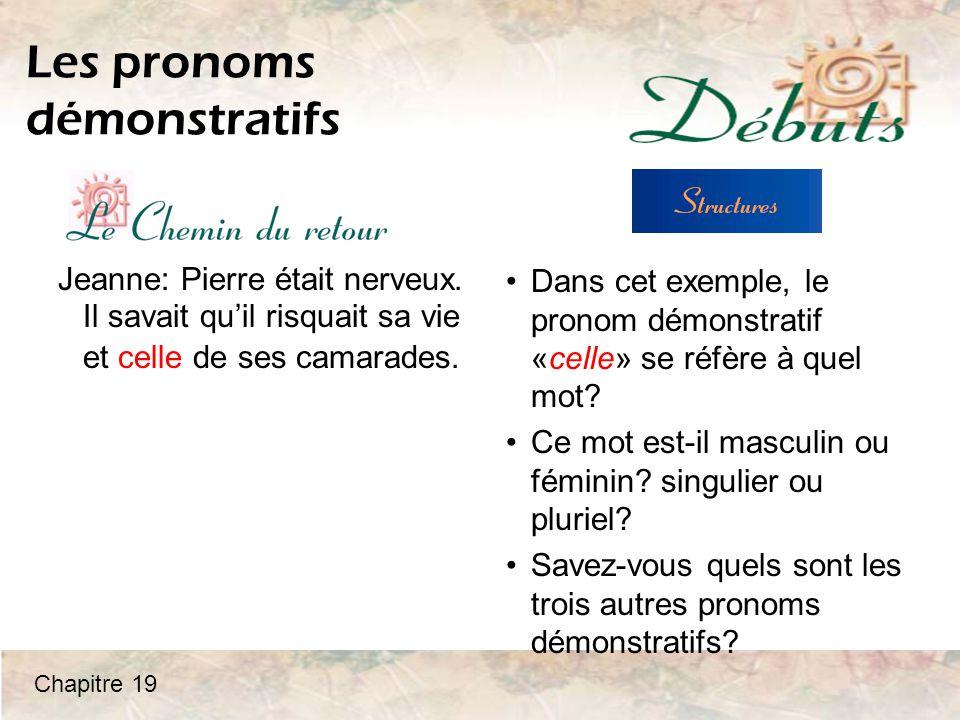 Les pronoms démonstratifs Jeanne: Pierre était nerveux.
