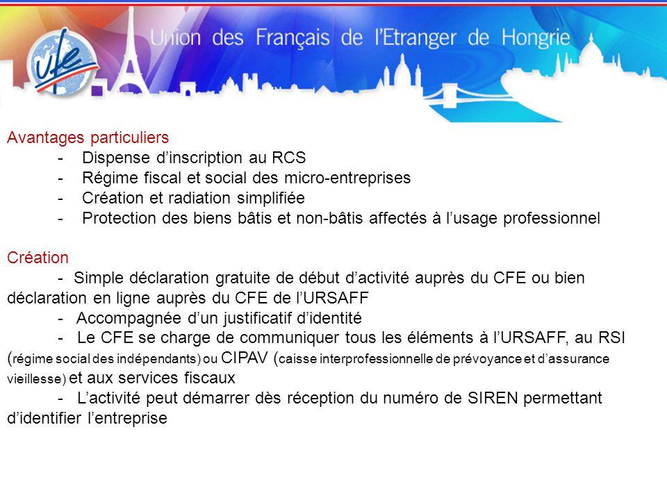 Avantages particuliers - Dispense d'inscription au RCS - Régime fiscal et social des micro-entreprises - Création et radiation simplifiée - Protection