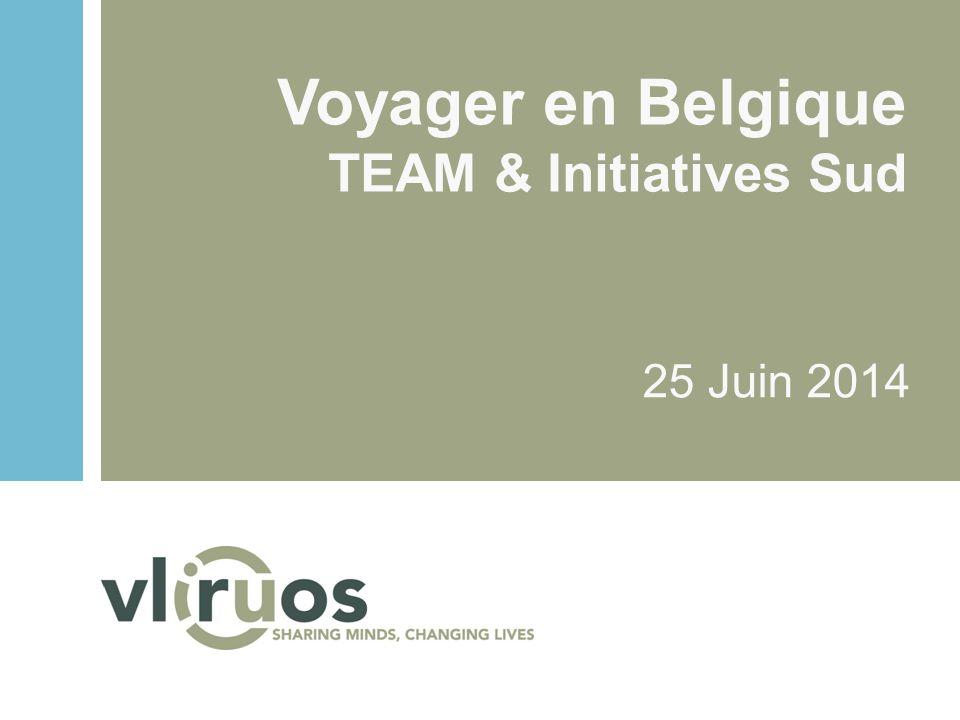 Voyager en Belgique TEAM & Initiatives Sud 25 Juin 2014