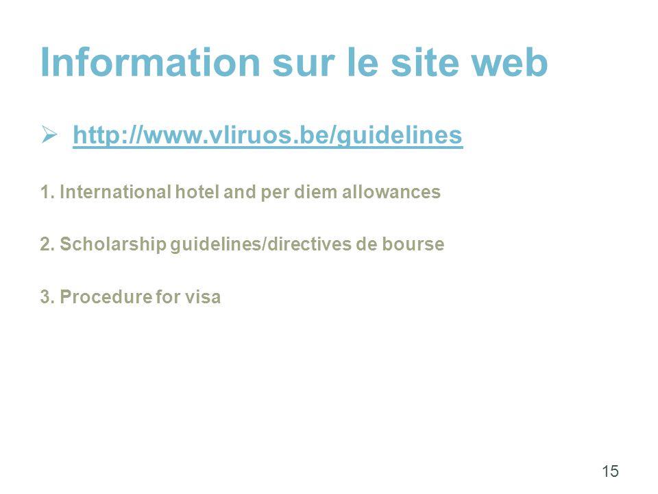 Information sur le site web  http://www.vliruos.be/guidelines http://www.vliruos.be/guidelines 1.