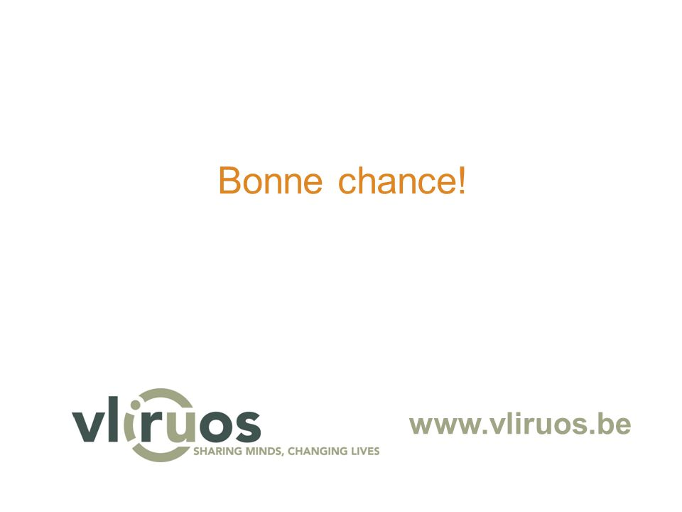 www.vliruos.be Bonne chance!
