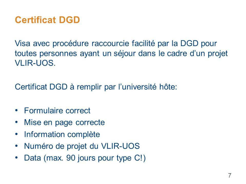 Certificat DGD Visa avec procédure raccourcie facilité par la DGD pour toutes personnes ayant un séjour dans le cadre d'un projet VLIR-UOS.