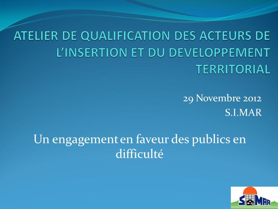 29 Novembre 2012 S.I.MAR Un engagement en faveur des publics en difficulté