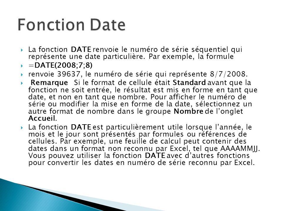  La fonction DATE renvoie le numéro de série séquentiel qui représente une date particulière.