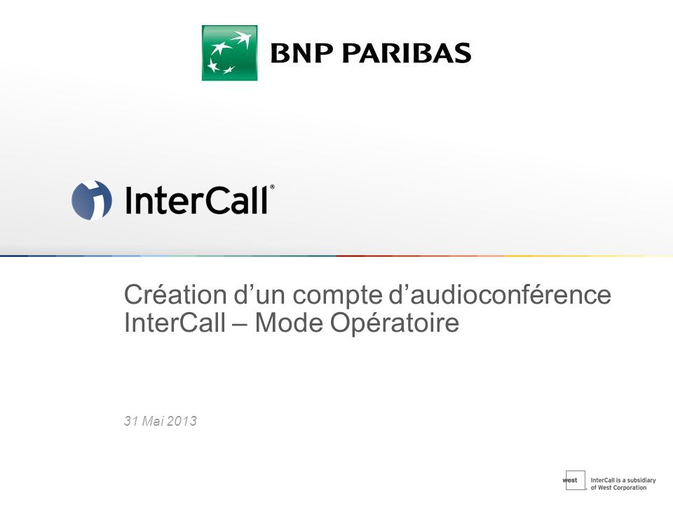 Création d'un compte d'audioconférence InterCall – Mode Opératoire 31 Mai 2013