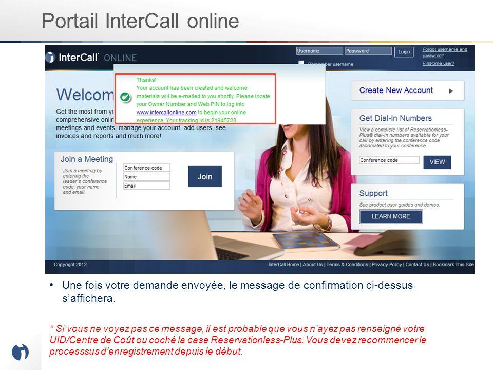 Portail InterCall online Une fois votre demande envoyée, le message de confirmation ci-dessus s'affichera.