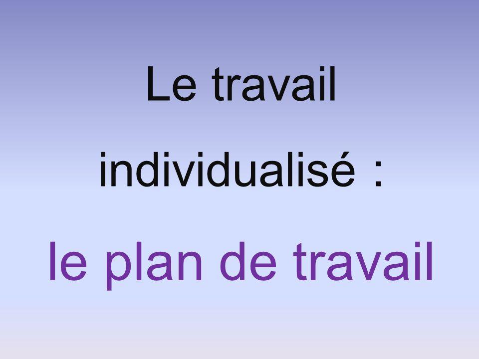 Le travail individualisé : le plan de travail