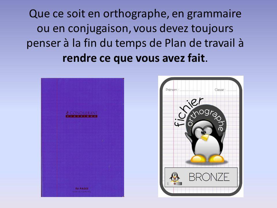 Que ce soit en orthographe, en grammaire ou en conjugaison, vous devez toujours penser à la fin du temps de Plan de travail à rendre ce que vous avez
