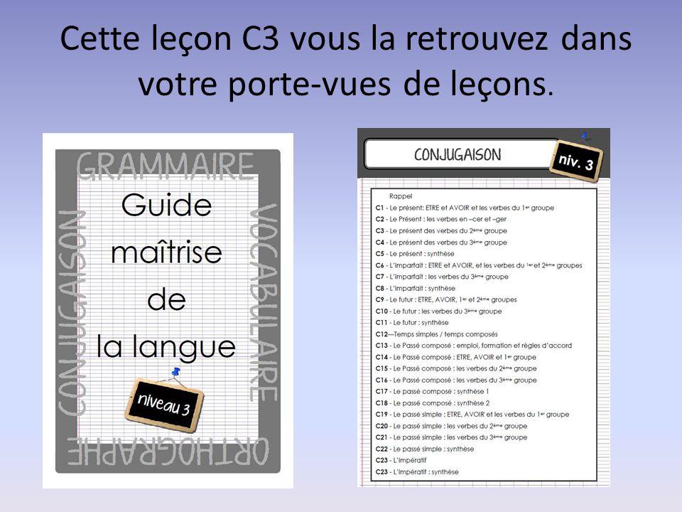 Cette leçon C3 vous la retrouvez dans votre porte-vues de leçons.