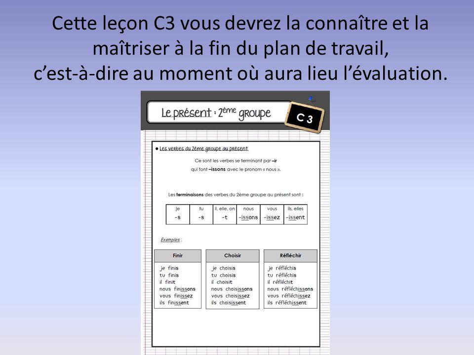 Cette leçon C3 vous devrez la connaître et la maîtriser à la fin du plan de travail, c'est-à-dire au moment où aura lieu l'évaluation.