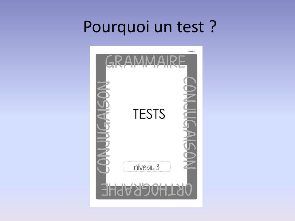 Pourquoi un test ?
