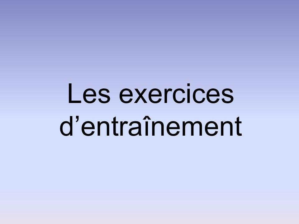 Les exercices d'entraînement