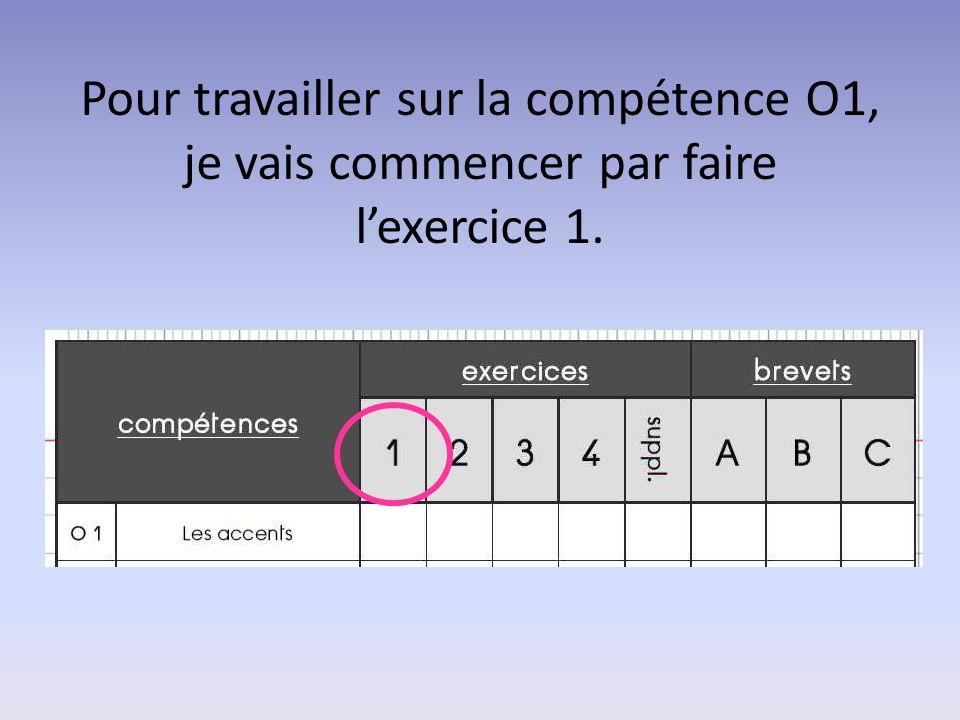Pour travailler sur la compétence O1, je vais commencer par faire l'exercice 1.