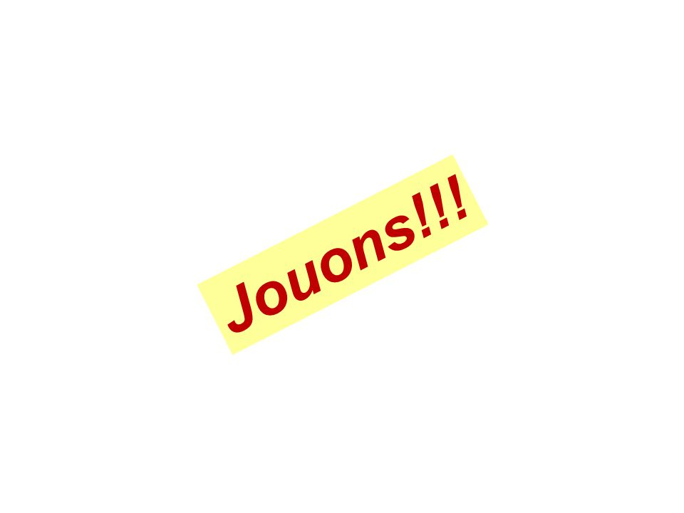 Jouons!!!
