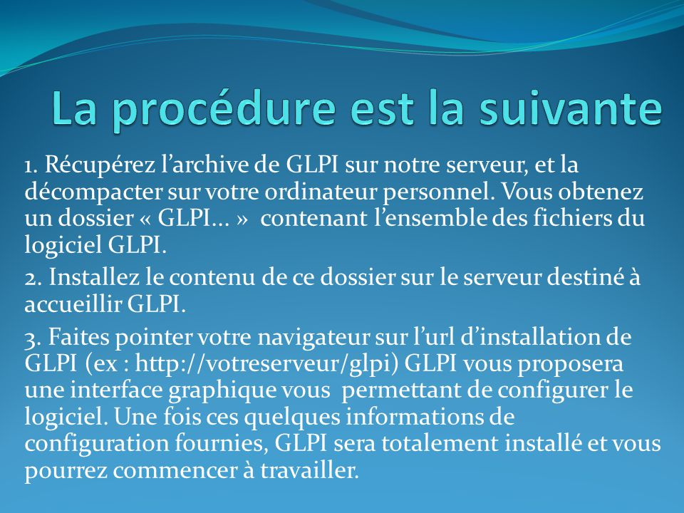 1. Récupérez l'archive de GLPI sur notre serveur, et la décompacter sur votre ordinateur personnel. Vous obtenez un dossier « GLPI... » contenant l'en